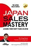 Japan Sales Mastery: Lessons from Thirty Years in Japan (English Edition) 画像