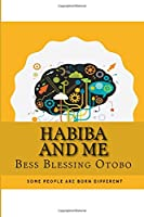 Habiba and Me: Some People Are Just Born Different