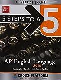 5 Steps to a 5 AP English Language 2016, Cross-Platform Edition (5 Steps to a 5 English Language)