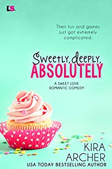 Sweetly, Deeply, Absolutely (Sweet Love Book 3) by [Archer, Kira]