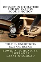 Odyssey in Literature and Journalism: Fiction - the Thin Line Between Fact and Fiction