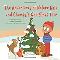The Adventures of Nature Nate and Chompy's Christmas Tree: Holistic Thinking Kids