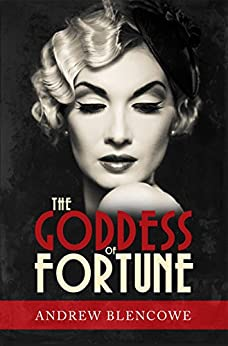[Blencowe, Andrew]のThe Goddess Of Fortune (English Edition)