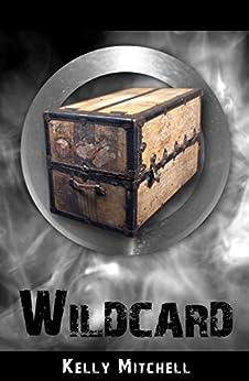 Wildcard (Wildspace Book 1) by [Mitchell, Kelly]