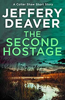 The Second Hostage: A Colter Shaw Short Story by [Deaver, Jeffery]
