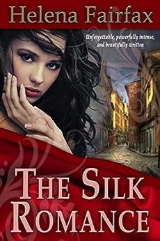 The Silk Romance by [Fairfax, Helena]