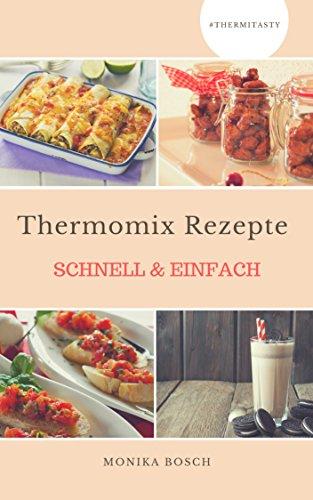 Meine Rezeptesammlung: Schnell & Einfach (German Edition)