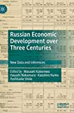 Russian Economic Development over Three Centuries: New Data and Inferences