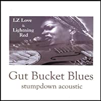Gut Bucket Blues Stumpdown Acoustic by Lz Love & Lightning Red (2007-05-01)