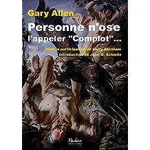 """Personne n'ose l'appeler """"Complot""""...: Personne n'ose appeler ça Complot... (French Edition)"""