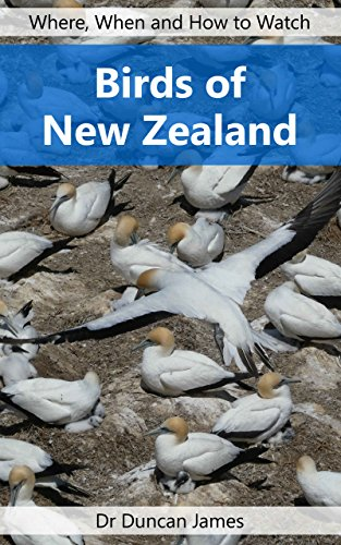 Birds of New Zealand: Where, When and How to Watch (Wildlife Travel Guides Book 16) (English Edition)