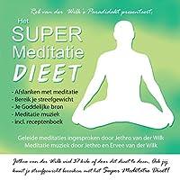 Super Meditatie Dieet