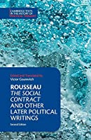 Rousseau: The Social Contract and Other Later Political Writings (Cambridge Texts in the History of Political Thought)