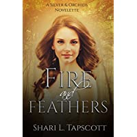 Fire and Feathers: Novelette Prequel to Moss Forest Orchid (Silver and Orchids) (English Edition)