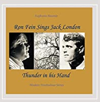 Ron Fein Sings Jack London-Thunder in His Hand