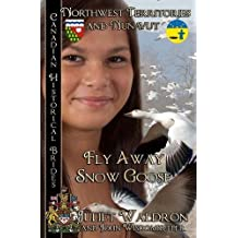 Fly Away Snow Goose: Northwest Territories and Nunavut
