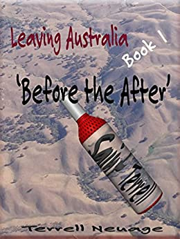 Leaving Australia 'Again': Before the After by [Neuage, Terrell]