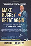 Make Hockey Great Again: Hockey for the 21st Century - A Paradigm Shift