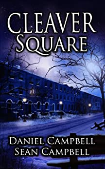 Cleaver Square (A DCI Morton Crime Novel Book 2) by [Campbell, Sean, Campbell, Daniel]