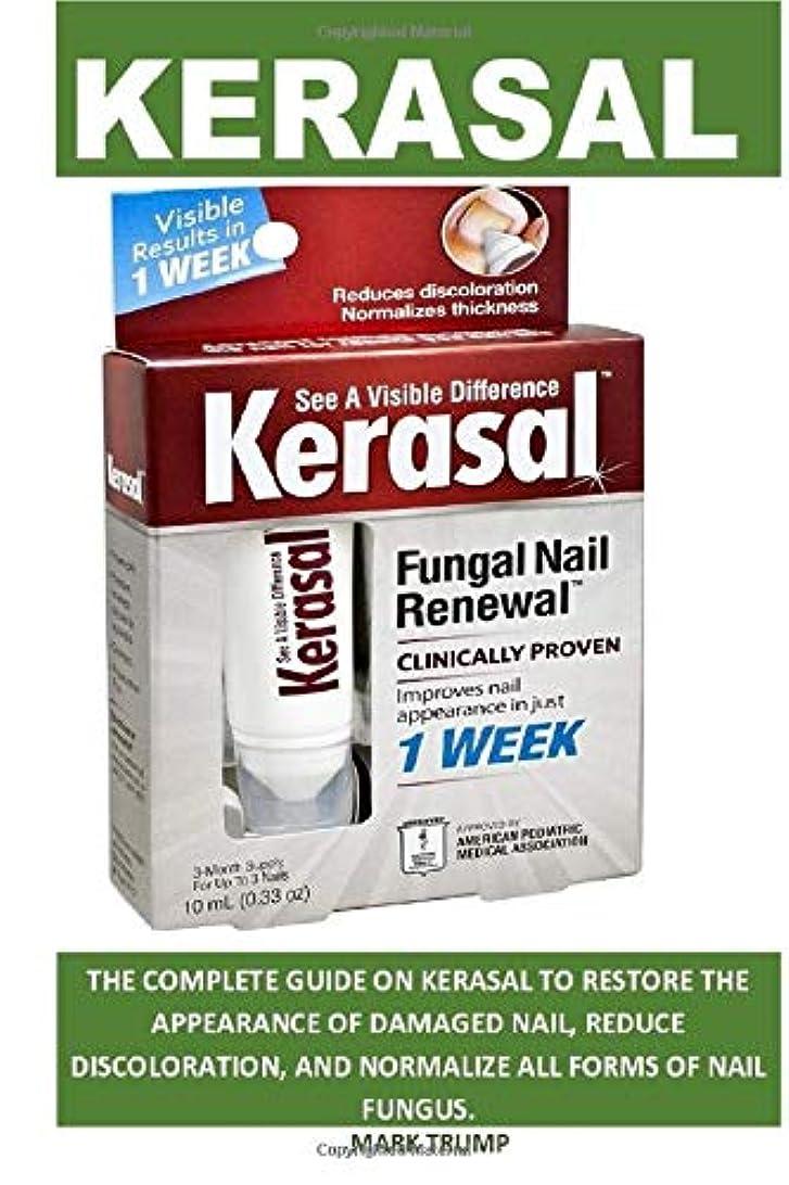 推測する砲兵拡張KERASAL: Guide on KERASAL to Restore The Appearance Of Damaged Nails, Reduced Discoloration, And Normalize All Forms Of Nail Fungus..