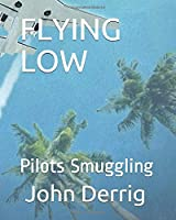 FLYING LOW: PILOTS SMUGGLING