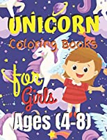"Unicorn Coloring Book for Girls Ages (4-8): Unicorn Coloring Book Gift for Girls- Various Unicorn Designs with Stress Relieving Patterns - Lovely Coloring Book Designed Interior (8.5"" x 11""), 62 Pages (Coloring Page for Girls)"