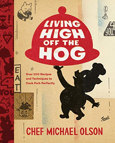 Living High Off the Hog: Over 100 Recipes and Techniques to Cook Pork Perfectly (English Edition)