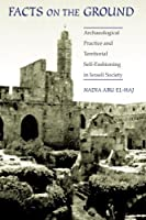 Facts on the Ground: Archaeological Practice and Territorial Self-Fashioning in Israeli Society【洋書】 [並行輸入品]