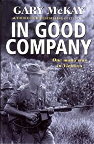In Good Company: One man's war in Vie