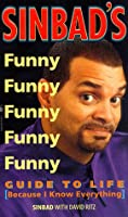 Sinbad's Guide to Life: And I Do Know Everything