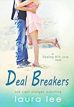 Deal Breakers (Dealing With Love Book 1) by [Lee, Laura]
