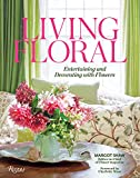 Living Floral: Entertaining and Decorating with Flowers 画像