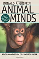 Animal Minds: Beyond Cognition to Consciousness【洋書】 [並行輸入品]