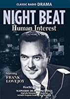 Night Beat Human Interest (Old Time Radio) [並行輸入品]