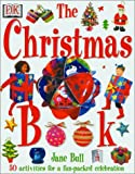 The Christmas Book: 50 Activities for a Fun-Packed Celebration