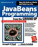 Java Beans Programming from the Ground Up (Ground Up Series)