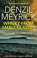 Whisky from Small Glasses: A D.C.I. Daley Thriller (The D.C.I. Daley Series)