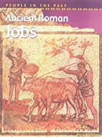People in Past Anc Rome Jobs Hardback (People in the Past)
