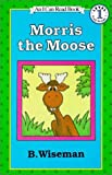 Morris the Moose (I Can Read Book 1)