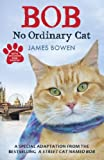 Bob: No Ordinary Cat (English Edition)
