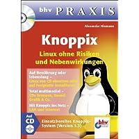 Knoppix. Linux ohne Risiken und Nebenwirkungen.
