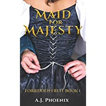 Forbidden Fruit: Maid for Majesty Series Book1