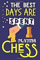 The Best Days Are Spent Playing Chess: Chess Gifts: Blue & Yellow Notebook or Journal