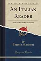 An Italian Reader: With Notes and Vocabulary (Classic Reprint)