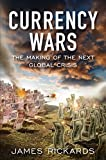 Currency Wars: The Making of the Next Global Crisis (Portfolio) 画像