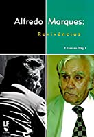 Alfredo Marques. Revivências