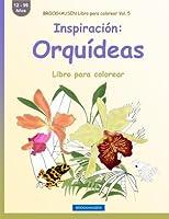 Brockhausen Libro Para Colorear Vol. 5 - Inspiración: Orquídeas: Libro Para Colorear