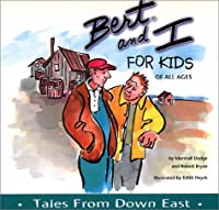 Bert and I for Kids of All Ages: Tales from Down East