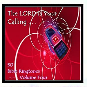 The Lord Is Your Calling - 50 Bible Ringtones Vol 4