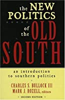 The New Politics of the Old South: An Introduction to Southern Politics